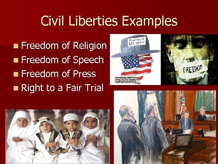 Civil Liberties Examples n Freedom of Religion n Freedom of Speech n Freedom of