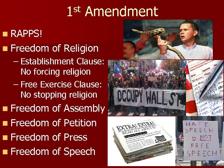 1 st Amendment n RAPPS! n Freedom of Religion – Establishment Clause: No forcing