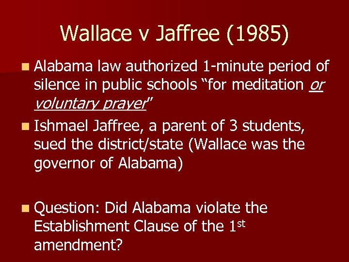 Wallace v Jaffree (1985) n Alabama law authorized 1 -minute period of silence in
