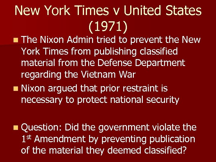 New York Times v United States (1971) n The Nixon Admin tried to prevent