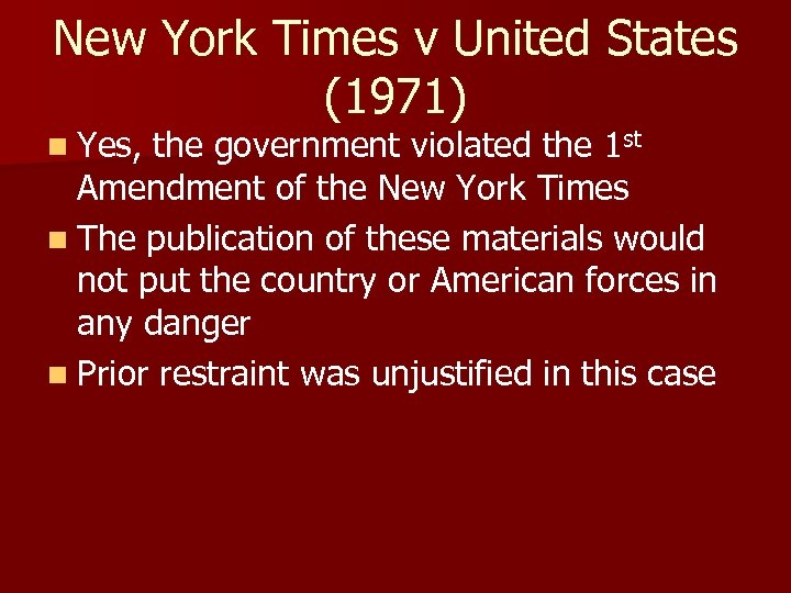 New York Times v United States (1971) n Yes, the government violated the 1