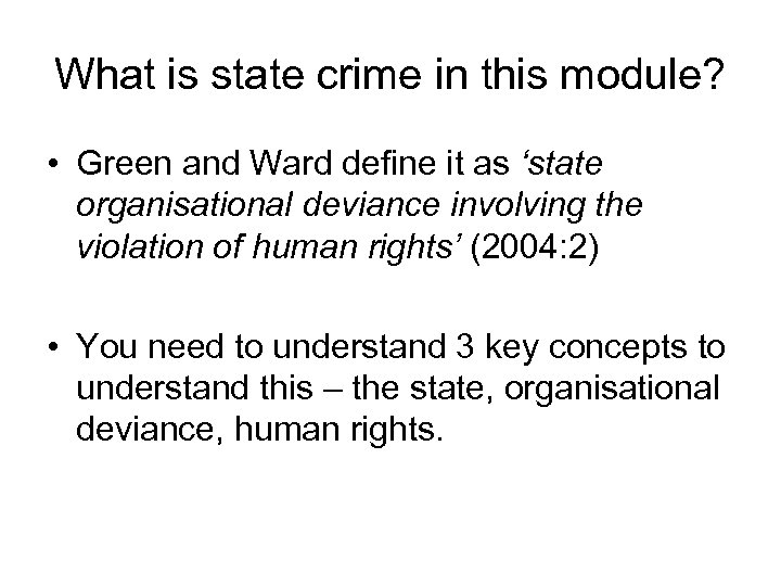 What is state crime in this module? • Green and Ward define it as