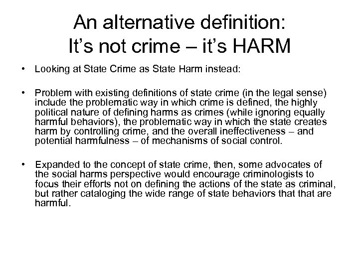 An alternative definition: It's not crime – it's HARM • Looking at State Crime