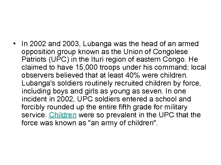 • In 2002 and 2003, Lubanga was the head of an armed opposition