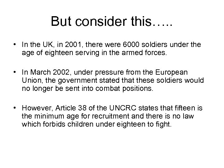 But consider this…. . • In the UK, in 2001, there were 6000 soldiers