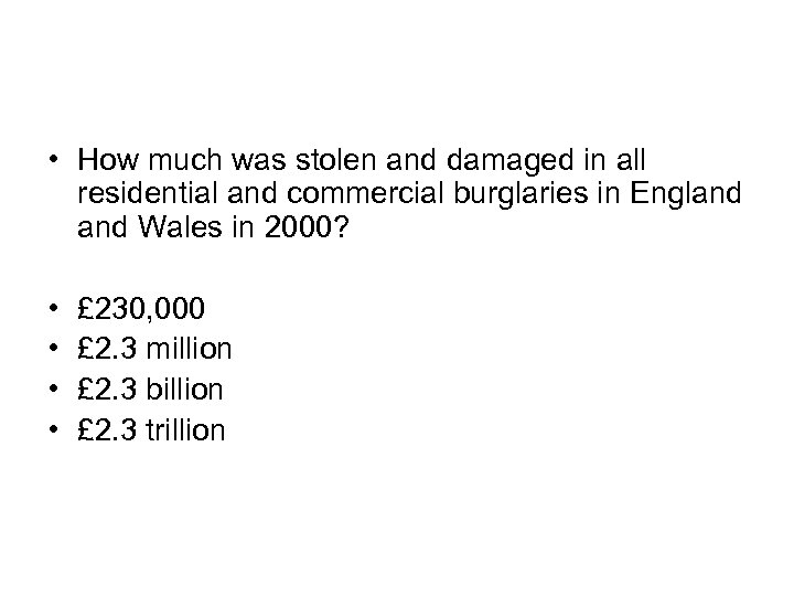 • How much was stolen and damaged in all residential and commercial burglaries