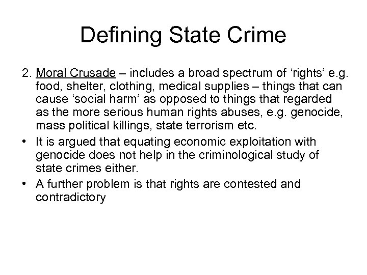 Defining State Crime 2. Moral Crusade – includes a broad spectrum of 'rights' e.