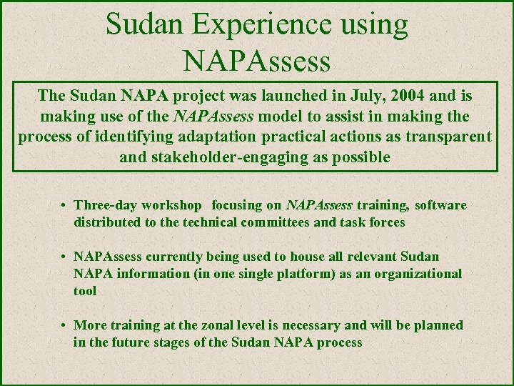 Sudan Experience using NAPAssess The Sudan NAPA project was launched in July, 2004 and