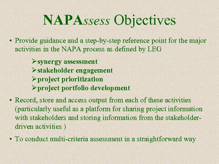 NAPAssess Objectives • Provide guidance and a step-by-step reference point for the major activities