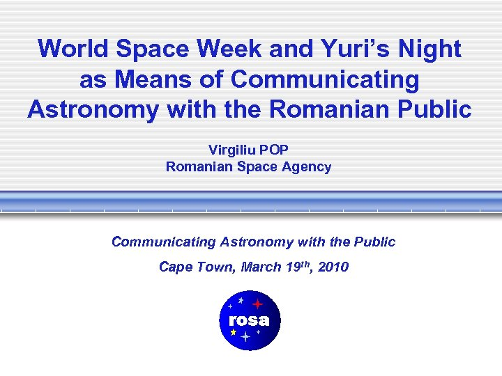 World Space Week and Yuri's Night as Means of Communicating Astronomy with the Romanian