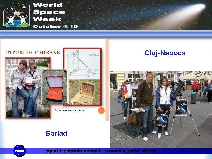 Cluj-Napoca Barlad agentia spatiala romana - romanian space agency
