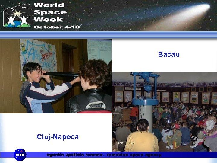 Bacau Cluj-Napoca agentia spatiala romana - romanian space agency
