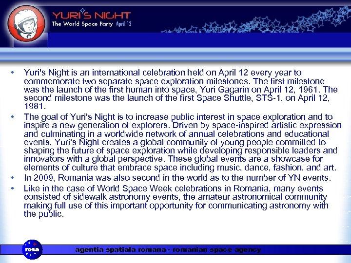 • • Yuri's Night is an international celebration held on April 12 every