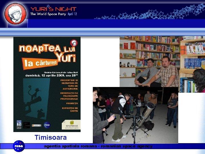 Timisoara agentia spatiala romana - romanian space agency
