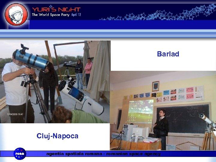 Barlad Cluj-Napoca agentia spatiala romana - romanian space agency