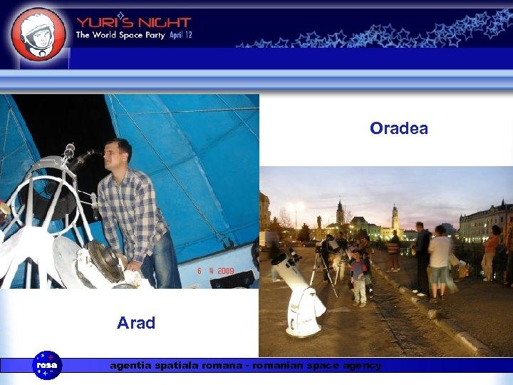 Oradea Arad agentia spatiala romana - romanian space agency
