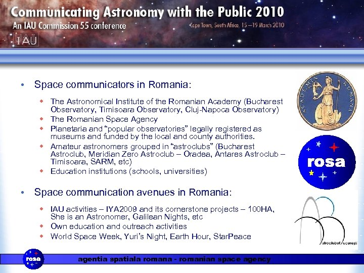 • Space communicators in Romania: w The Astronomical Institute of the Romanian Academy