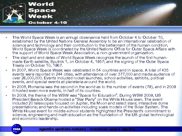 • • • The World Space Week is an annual observance held from