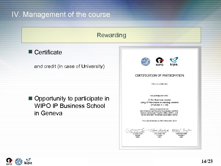 IV. Management of the course Rewarding Certificate and credit (in case of University) Opportunity