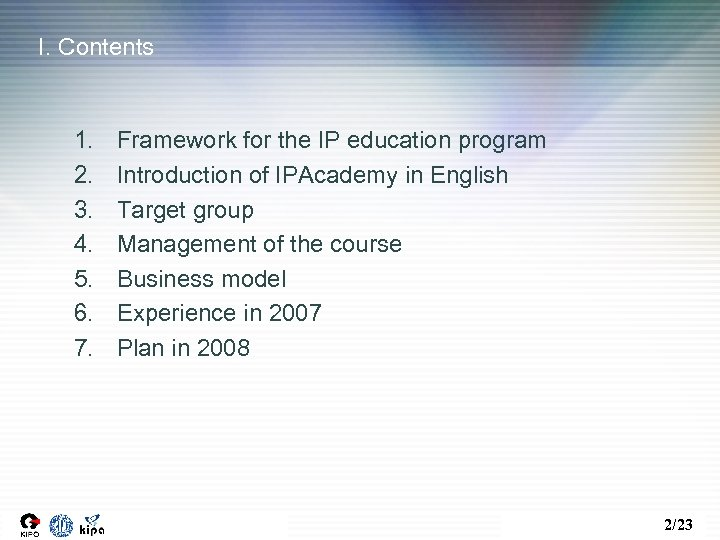 I. Contents 1. 2. 3. 4. 5. 6. 7. Framework for the IP education