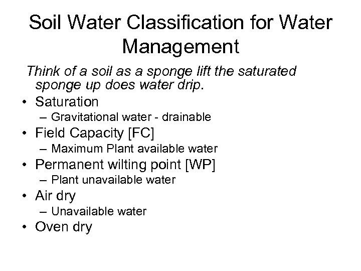 Soil Water Classification for Water Management Think of a soil as a sponge lift