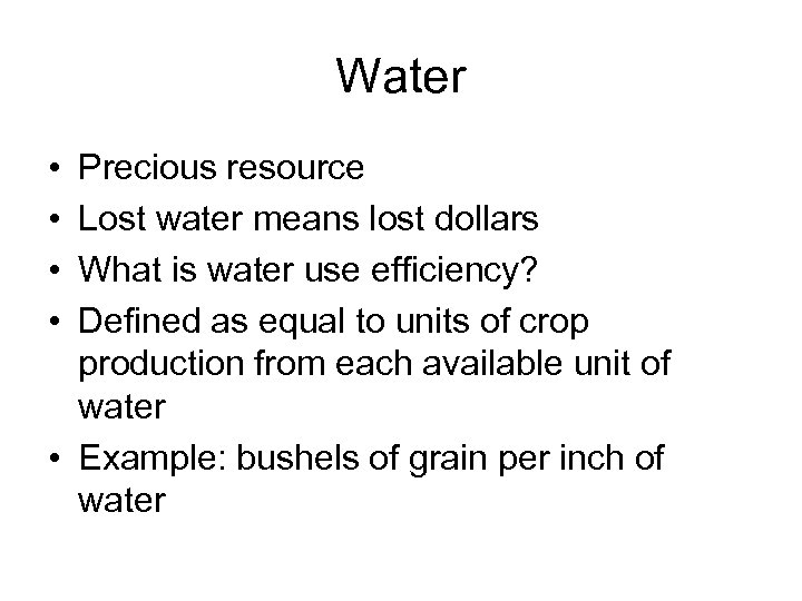 Water • • Precious resource Lost water means lost dollars What is water use