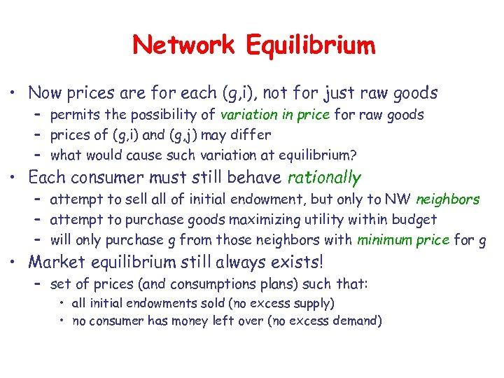 Network Equilibrium • Now prices are for each (g, i), not for just raw