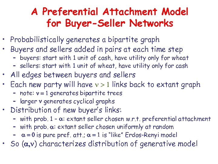 A Preferential Attachment Model for Buyer-Seller Networks • Probabilistically generates a bipartite graph •