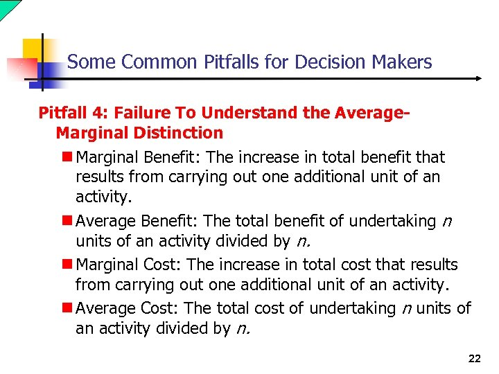 Some Common Pitfalls for Decision Makers Pitfall 4: Failure To Understand the Average. Marginal