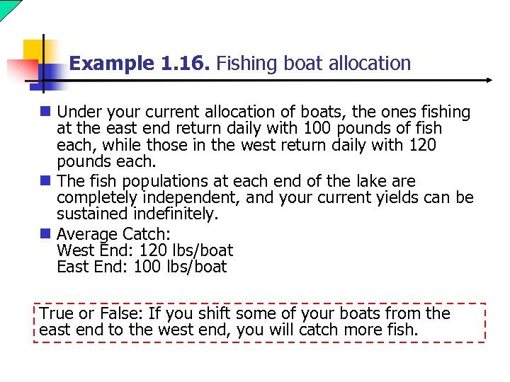 Example 1. 16. Fishing boat allocation n Under your current allocation of boats, the