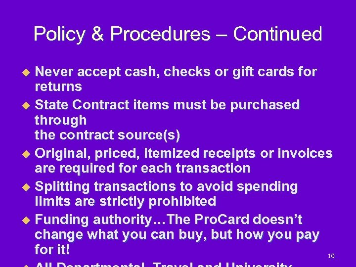 Policy & Procedures – Continued Never accept cash, checks or gift cards for returns