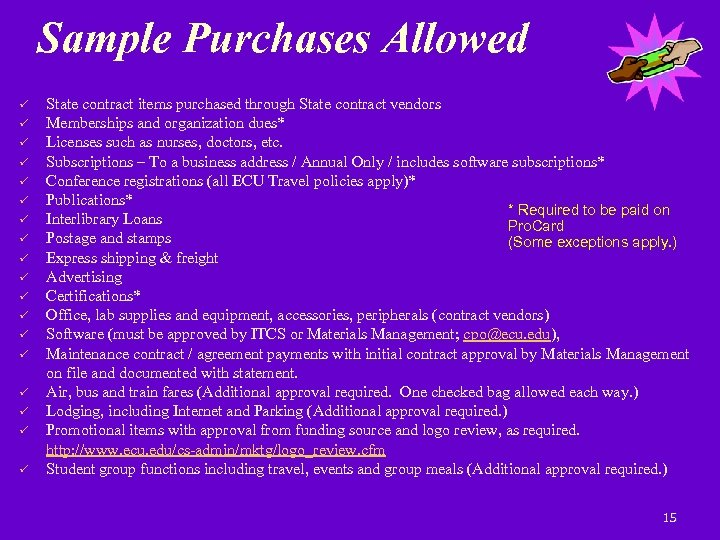 Sample Purchases Allowed State contract items purchased through State contract vendors Memberships and organization