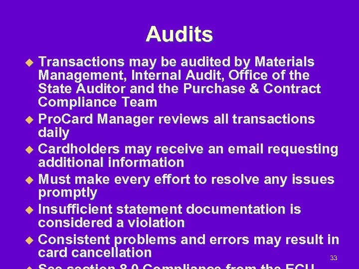 Audits Transactions may be audited by Materials Management, Internal Audit, Office of the State