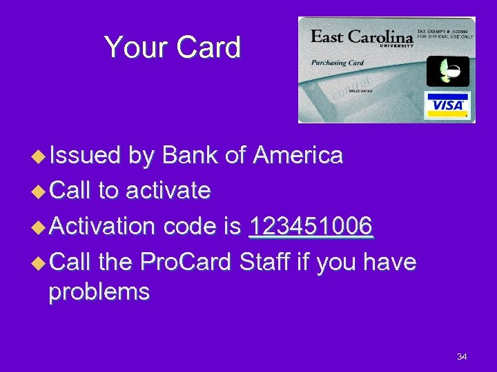 Your Card u Issued by Bank of America u Call to activate u Activation