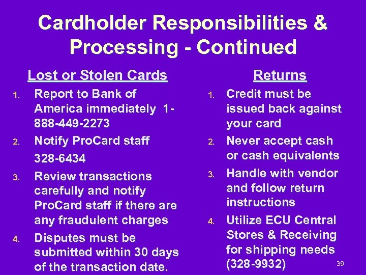 Cardholder Responsibilities & Processing - Continued Lost or Stolen Cards 1. 2. 3. 4.