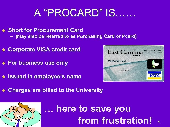 """A """"PROCARD"""" IS…… u Short for Procurement Card – (may also be referred to"""