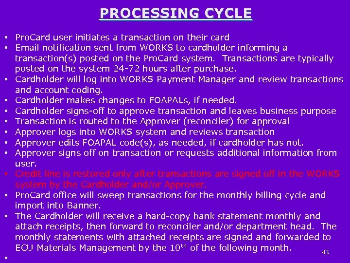PROCESSING CYCLE • Pro. Card user initiates a transaction on their card • Email