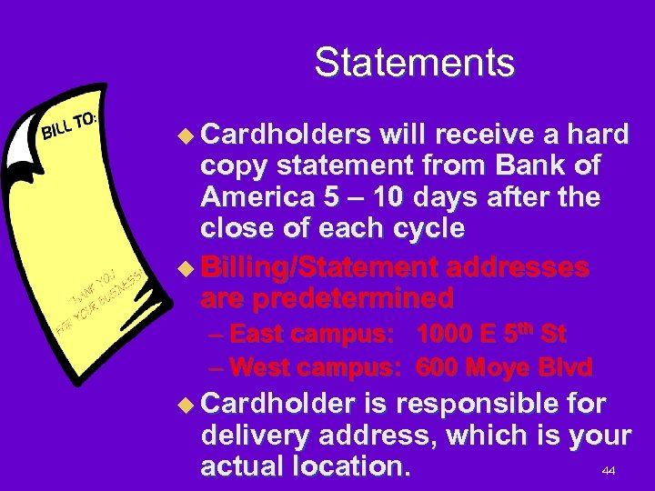 Statements u Cardholders will receive a hard copy statement from Bank of America 5