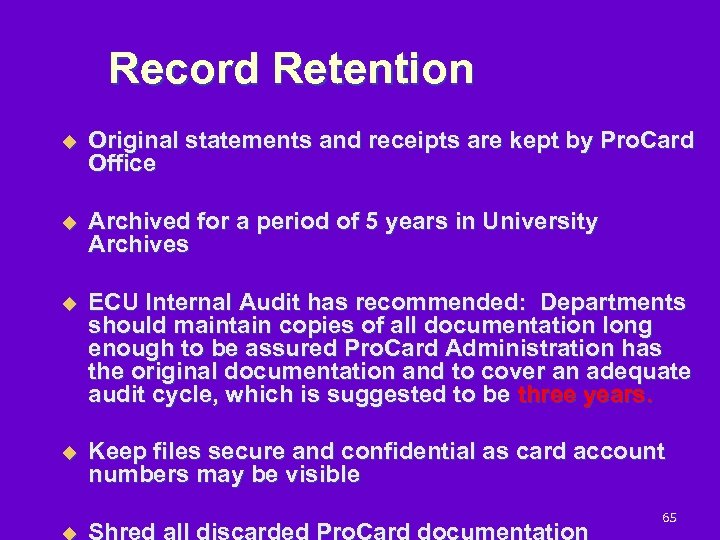 Record Retention u Original statements and receipts are kept by Pro. Card Office u