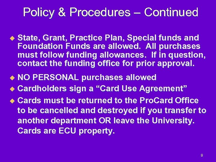 Policy & Procedures – Continued u State, Grant, Practice Plan, Special funds and Foundation