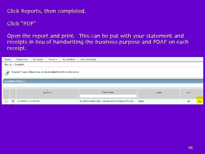 """Click Reports, then completed. Click """"PDF"""" Open the report and print. This can be"""