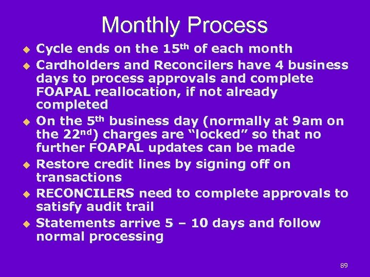Monthly Process u u u Cycle ends on the 15 th of each month