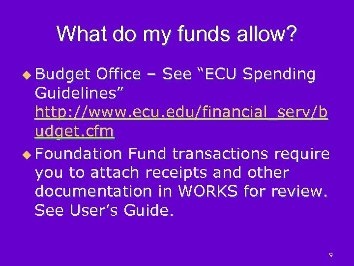 """What do my funds allow? u Budget Office – See """"ECU Spending Guidelines"""" http:"""