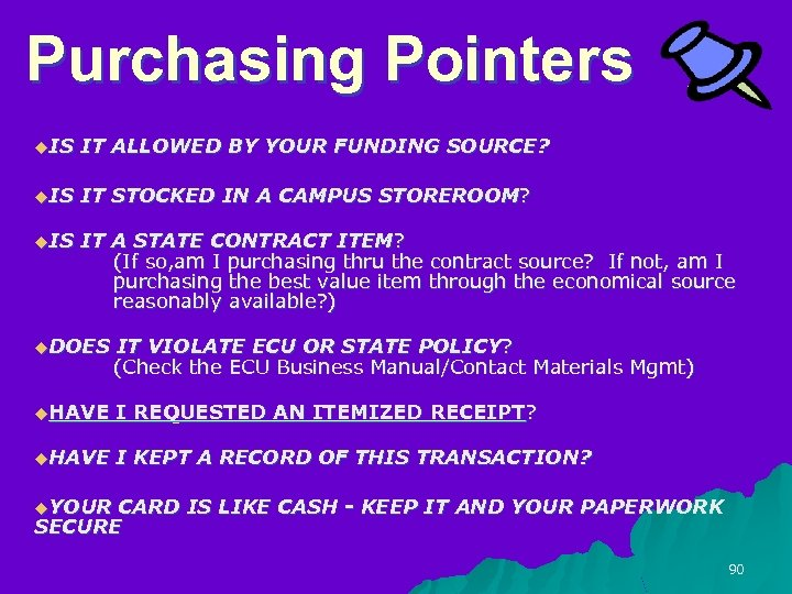Purchasing Pointers u. IS IT ALLOWED BY YOUR FUNDING SOURCE? u. IS IT STOCKED