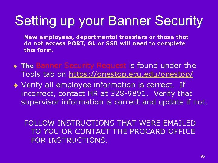 Setting up your Banner Security New employees, departmental transfers or those that do not