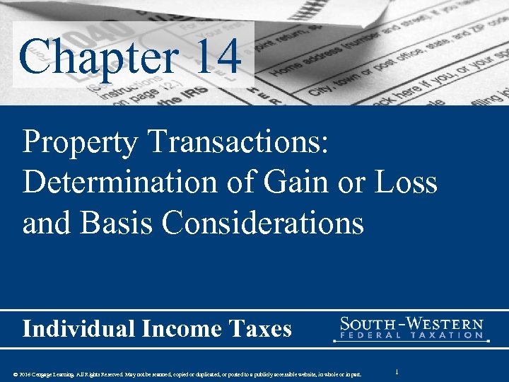 Chapter 14 Property Transactions: Determination of Gain or Loss and Basis Considerations Individual Income