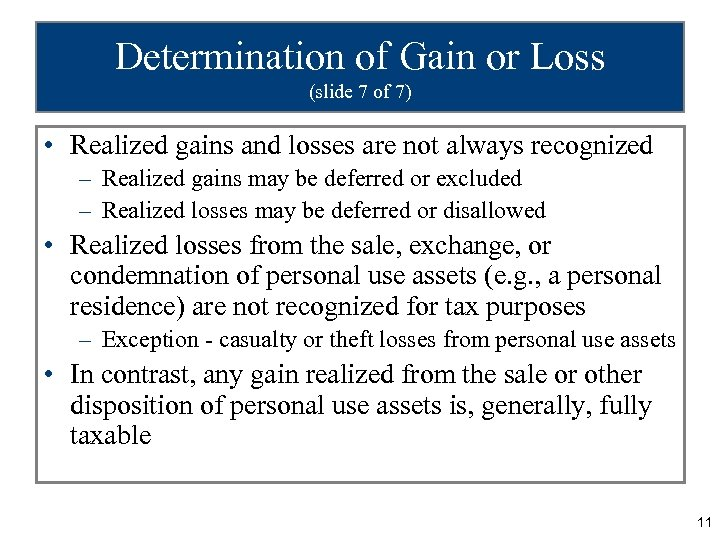 Determination of Gain or Loss (slide 7 of 7) • Realized gains and losses