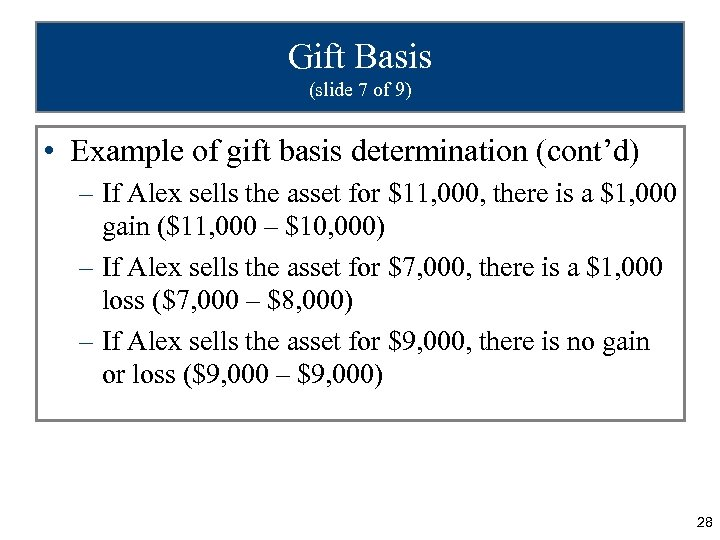 Gift Basis (slide 7 of 9) • Example of gift basis determination (cont'd) –