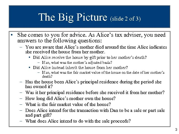 The Big Picture (slide 2 of 3) • She comes to you for advice.