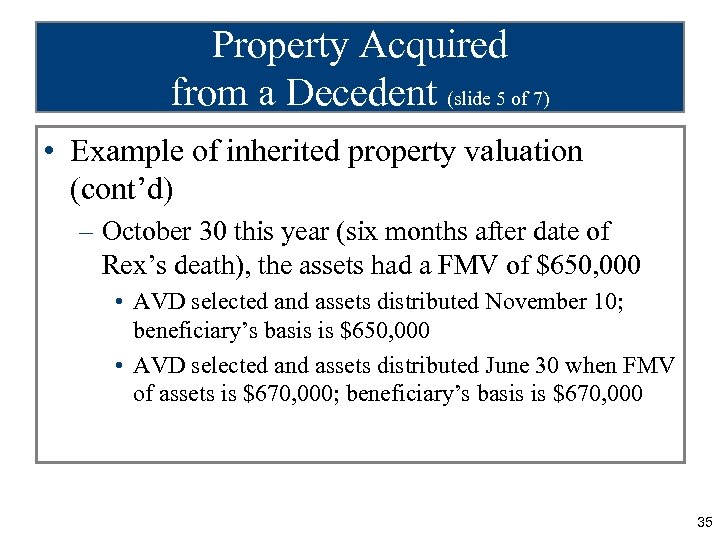 Property Acquired from a Decedent (slide 5 of 7) • Example of inherited property